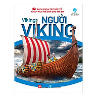 Bách Khoa Tri Thức Về Khám Phá Thế Giới Cho Trẻ Em - Vikings - Người Viking thumbnail