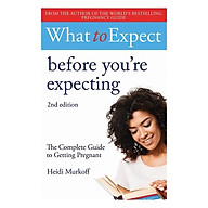 What to Expect Before You re Expecting 2nd Edition thumbnail