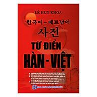 Từ Điển Hàn - Việt (Tặng Kèm Cuốn Tập Viết Tiếng Hàn Dành Cho Người Mới Bắt Đầu) thumbnail