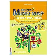 Đột Phá Mindmap - Tư Duy Đọc Hiểu Môn Ngữ Văn Bằng Hình Ảnh Lớp 12 thumbnail