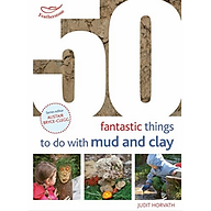 50 Fantastic Ideas for things to do with Mud and Clay thumbnail