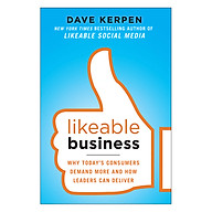 Likeable Business Why Today s Consumers Demand More And How Leaders Can Deliver thumbnail