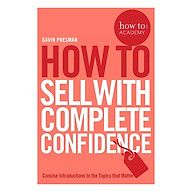 How To Sell With Complete Confidence - How To Academy (Paperback) thumbnail