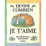 Truyện thiếu nhi tiếng Pháp - Devine Combien Je T Aime thumbnail