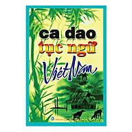 Ca Dao Tục Ngữ Việt Nam (Tái Bản) thumbnail