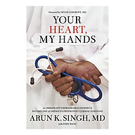 Your Heart, My Hands An Immigrant s Remarkable Journey to Become One of America s Preeminent Cardiac Surgeons thumbnail