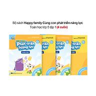 Bộ 4 cuốn Happy family Cùng con phát triển năng lực Toán lớp 5 tập 1 thumbnail