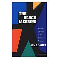 The Black Jacobins Toussaint L Ouverture And The San Domingo Revolution thumbnail