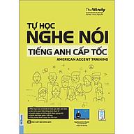 Tự Học Nghe Nói Tiếng Anh Cấp Tốc American Accent Training (Tái Bản 2020) thumbnail