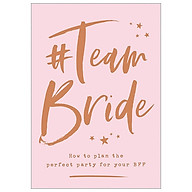 Team Bride How To Plan The Perfect Party For Your BFF thumbnail