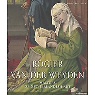 Rogier Van der Weyden Masters of Netherlandish Art thumbnail