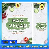 Raw Vegan Sức Mạnh Chữa Lành Của Thực Vật (Tặng kèm bookmark) thumbnail