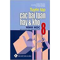 Tuyển Tập Các Bài Toán Hay Và Khó Hình Học 8 (Bồi Dưỡng Học Sinh Khá, Giỏi) thumbnail