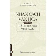 Nhân Cách Văn Hóa Trong Bảng Giá Trị Việt Nam thumbnail