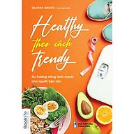 Healthy Theo Cách Trendy thumbnail