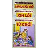 Combo Sách Giáo Dục Nhân Cách Cho Học Sinh (3 cuốn) Đừng Nói Thế + Xin Lỗi + Từ Chối thumbnail