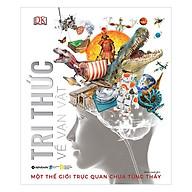 Tri Thức Về Vạn Vật - Một Thế Giới Trực Quan Chưa Từng Thấy thumbnail