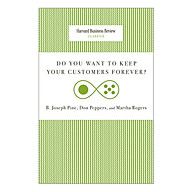 Harvard Business Review Classics Do You Want to Keep Your Customers Forever thumbnail