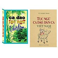 Combo Ca Dao Tục Ngữ Việt Nam (Tái Bản)+Tục Ngữ Ca Dao, Dân Ca Việt Nam (Bìa Cứng Tái Bản Lần 1-2020) thumbnail