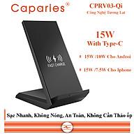 Sạc Nhanh Không Dây CAPARIES CPRV03-Qi , Wireless Quick Charge, chuẩn Qi Apple cho Iphone, Samsung, Vivo, Oppo, Xioami, Huawei, Vsmart - Chính Hãng thumbnail