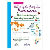 Sách Bài Tập Theo Phương Pháp Montessori - Phát Triển Trí Tuệ Và Khả Năng Toán Học Cho Trẻ thumbnail