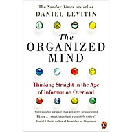 The Organized Mind Thinking Straight in the Age of Information Overload thumbnail