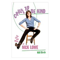 Cruel to Be Kind The Life and Music of Nick Lowe thumbnail