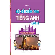 Bộ Đề Kiểm Tra Tiếng Anh Lớp 5 thumbnail