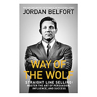 Way Of The Wolf Straight Line Selling Master The Art Of Persuasion, Influence, And Success thumbnail