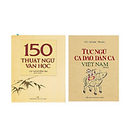 Combo 2 cuốn 150 thuật ngữ văn học - Tục ngữ ca dao , dân ca Việt Nam thumbnail