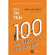Nghề Tay Trái 100 Cách Kiếm Tiền Thời Bão Giá thumbnail