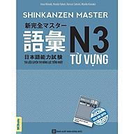 Shinkanzen Master N3 Từ Vựng -Tài Liệu Luyện Thi Năng Lực Tiếng Nhật N3 Từ Vựng (Học Kèm App MCBooks Application) (Tặng Kèm Cây Viết Cực Đẹp) thumbnail