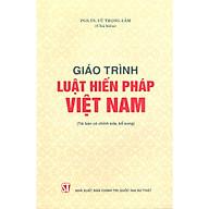 Giáo Trình Luật Hiến Pháp Việt Nam (Tái bản có chỉnh sửa, bổ sung) thumbnail