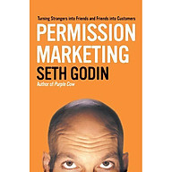 Permission Marketing Turning Strangers Into Friends And Friends Into Customers thumbnail