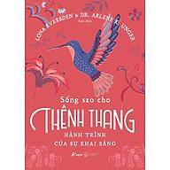 Sống Sao Cho Thênh Thang Hành Trình Của Sự Khai Sáng thumbnail