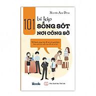 101 BÍ KÍP SỐNG SÓT NƠI CÔNG SỞ - Nguyễn Anh Dũng thumbnail