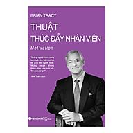 Thuật Thúc Đẩy Nhân Viên (Tái Bản - Brian Tracy) thumbnail