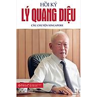 Hồi Ký Lý Quang Diệu Tập 1 Câu Chuyện Singapore (Tái Bản 2020) thumbnail