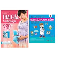 Combo sách Thai Giáo Theo Chuyên Gia - 280 Ngày - Mỗi Ngày Đọc Một Trang+ Chăm Sóc Sức Khỏe Trẻ Em (Tập 2) thumbnail