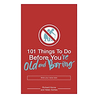 101 Things To Do Before You re Old And Boring thumbnail