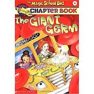 The Magic School Bus Chapter Book 06 The Giant Germ - Chuyến Xe Khoa Học Kỳ Thú thumbnail