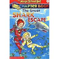 The Magic School Bus Chapter Book 07 The Great Shark Escape - Chuyến Xe Khoa Học Kỳ Thú thumbnail