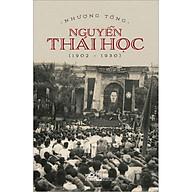 Nguyễn Thái Học (1902-1930)(Bìa Cứng) thumbnail