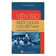 Viện Trợ Nước Ngoài Cho Việt Nam (Đối Với Giáo Dục Và Đào Tạo 1954 - 1975) thumbnail