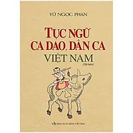 Tục Ngữ Ca Dao, Dân Ca Việt Nam (Bìa Cứng Tái Bản Lần 1-2020) thumbnail