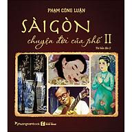 Sài Gòn Chuyện Đời Của Phố - Tập 2 (Bìa Mềm)(Tái Bản) thumbnail