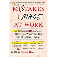 Mistakes I Made at Work 25 Influential Women Reflect on What They Got Out of Getting It Wrong thumbnail