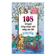 108 Truyện Đồng Thoại Nhỏ Sáng Tạo Lớn (Tái Bản 2018) thumbnail