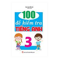 100 Đề Kiểm Tra Tiếng Anh Lớp 3 thumbnail