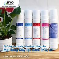 Bộ 5 Lõi Lọc Nước RYO Hàn Quốc [Hàng Chính Hãng] Dành cho mọi dòng Máy Lọc Nước UF (RYO Hyundai, KoriHome, Canzy, CNC, Humero...) thumbnail